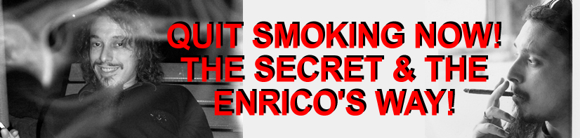 Quit Smoking Now! The Secret and The Enrico's Way!